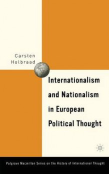Internationalism and Nationalism in European Political Thought av Carsten Holbraad (Heftet)
