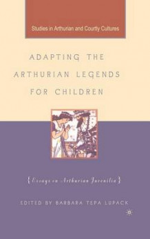 Adapting the Arthurian Legends for Children av Barbara Tepa Lupack (Heftet)