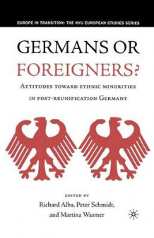 Germans or Foreigners? Attitudes Toward Ethnic Minorities in Post-Reunification Germany (Heftet)