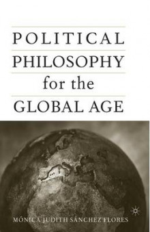 Political Philosophy for the Global Age 2005 av Monica Sanchez-Flores og Monica Judith Sanchez-Flores (Heftet)