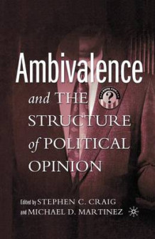 Ambivalence and the Structure of Political Opinion 2005 (Heftet)