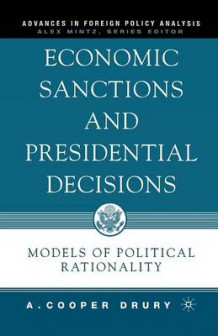 Economic Sanctions and Presidential Decisions av A. Drury (Heftet)