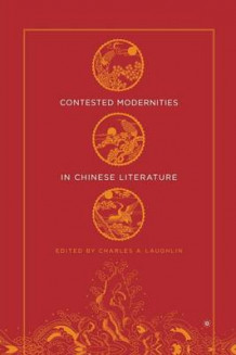 Contested Modernities in Chinese Literature 2005 (Heftet)