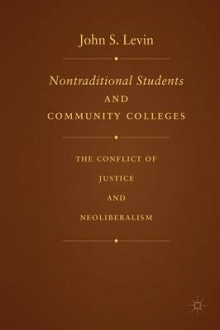 Nontraditional Students and Community Colleges av J. Levin (Heftet)