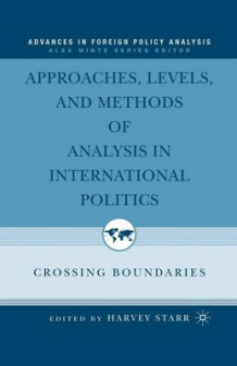 Approaches, Levels and Methods of Analysis in International Politics 2006 (Heftet)