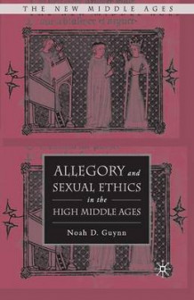 Allegory and Sexual Ethics in the High Middle Ages av Noah D. Guynn (Heftet)