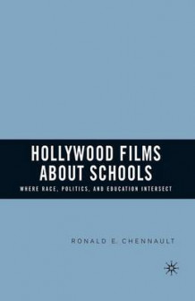 Hollywood Films About Schools 2006 av Ronald E. Chennault (Heftet)