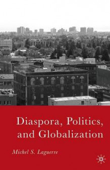 Diaspora, Politics, and Globalization av M. Laguerre (Heftet)