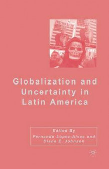 Globalization and Uncertainty in Latin America (Heftet)