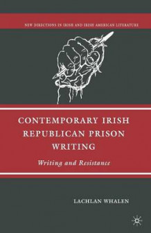 Contemporary Irish Republican Prison Writing 2007 av L. Whalen (Heftet)