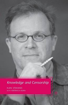 Knowledge and Censorship av I. Stavans og Veronica Albin (Heftet)