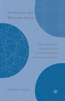 Agents of the Welfare State av Christopher J. Jewell (Heftet)