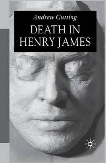Death in Henry James av A Cutting (Heftet)