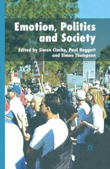 Emotion, Politics and Society 2006 av S. Clarke, Paul Hoggett og Simon Thompson (Heftet)