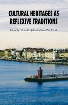 Cultural Heritages as Reflexive Traditions 2007 (Heftet)