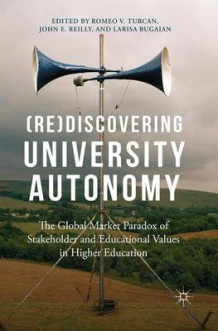 (Re)discovering University Autonomy 2016 (Heftet)