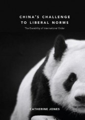 China's Challenge to Liberal Norms av Catherine Jones (Heftet)