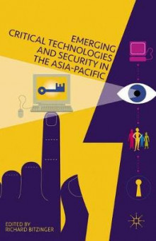 Emerging Critical Technologies and Security in the Asia-Pacific 2016 av Research Analyst Richard Bitzinger, R Bitzinger og Haris Vlavianos (Heftet)