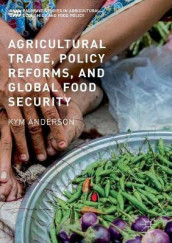Agricultural Trade, Policy Reforms, and Global Food Security av Kym Anderson (Heftet)