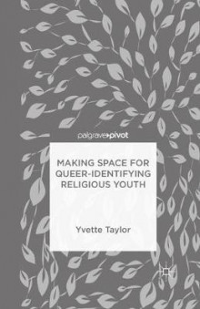 Making Space for Queer-Identifying Religious Youth av Yvette Taylor (Heftet)