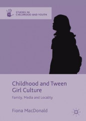 Childhood and Tween Girl Culture av Fiona MacDonald (Heftet)
