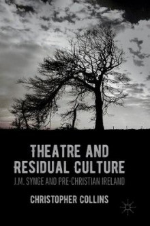Theatre and Residual Culture av Christopher Collins (Innbundet)