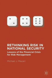 Rethinking Risk in National Security av Michael J. Mazarr (Heftet)