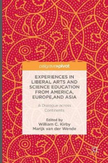 Experiences in Liberal Arts and Science Education from America, Europe, and Asia 2016 (Innbundet)