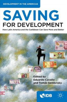 Saving for Development 2016 av Inter-American Development Bank (Heftet)