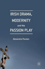 Omslag - Irish Drama, Modernity and the Passion Play 2017