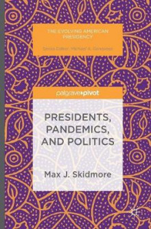 Presidents, Pandemics, and Politics av Max J. Skidmore (Innbundet)