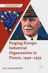 Omslag - Forging Europe: Industrial Organisation in France, 1940-1952