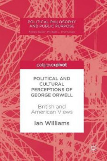 Political and Cultural Perceptions of George Orwell av Ian Williams (Innbundet)