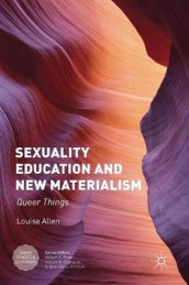 Sexuality Education and New Materialism av Louisa Allen (Innbundet)
