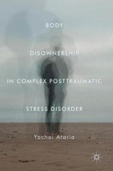 Omslag - Body Disownership in Complex Posttraumatic Stress Disorder