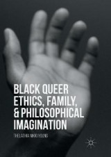 Omslag - Black Queer Ethics, Family, and Philosophical Imagination