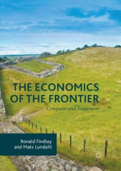 The Economics of the Frontier av Ronald Findlay og Mats Lundahl (Heftet)
