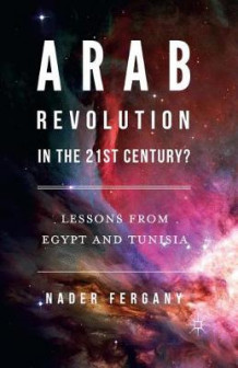 Arab Revolution in the 21st Century? av Nader Fergany (Heftet)
