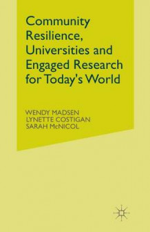 Community Resilience, Universities and Engaged Research for Today's World 2015 (Heftet)