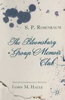The Bloomsbury Group Memoir Club 2014 av S. Rosenbaum og James M. Haule (Heftet)