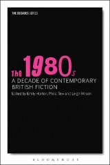 Omslag - The 1980s: A Decade of Contemporary British Fiction