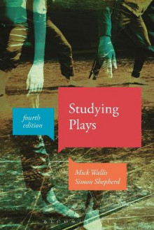 Studying Plays av Mick Wallis og Simon Shepherd (Heftet)