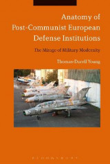 Omslag - Anatomy of Post-Communist European Defense Institutions