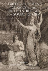 Omslag - Greek and Roman Classics in the British Struggle for Social Reform