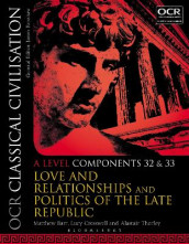 OCR Classical Civilisation A Level Components 32 and 33 av Matthew Barr, Lucy Cresswell og Alastair Thorley (Heftet)