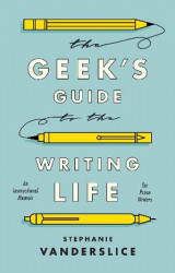 Omslag - The Geek's Guide to the Writing Life