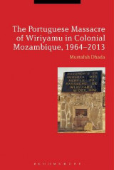 Omslag - The Portuguese Massacre of Wiriyamu in Colonial Mozambique, 1964-2013