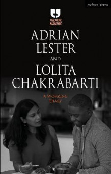 Adrian Lester and Lolita Chakrabarti: A Working Diary av Adrian Lester og Lolita Chakrabarti (Heftet)