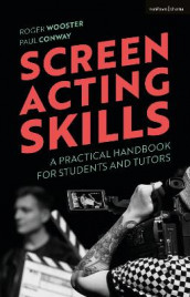 Screen Acting Skills av Paul Conway og Roger Wooster (Heftet)