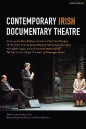 Contemporary Irish Documentary Theatre av Grace Dyas, Martin Lynch, Colin Murphy, Jimmy Murphy, Domingos Nunez og Mary Raftery (Innbundet)